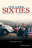 The Long Sixties: America, 1955-1973