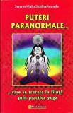 Puteri paranormale...care se trezesc in fiinta prin practica yoga/Swami MahaSiddhaAnanda