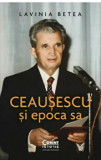 Ceausescu si epoca sa/Lavinia Betea, Corint