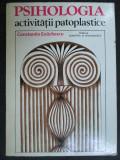 Psihologia activitatii patoplastice-Constantin Enachescu