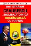 Ceausescu si bomba atomica romaneasca cu hafniu/Emil Strainu, Prestige