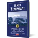 Zapezile de pe Kilimanjaro si alte povestiri (ed. cartonata)