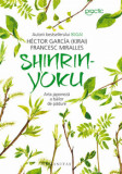Cumpara ieftin Shinrin-yoku - Arta japoneza a bailor de padure/Hector Garcia , Francesc Miralles