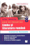 Ghid de pregatire. Limba si literatura romana. Evaluare nationala. Clasa 8