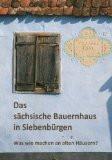 Das sächsische Bauernhaus in Siebenbürgen