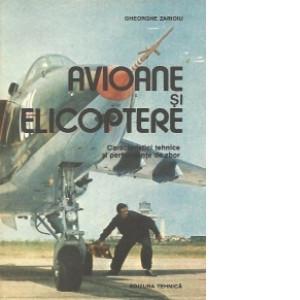 Gh. Zarioiu - Avioane și elicoptere. Caract. tehnice și performanțe de zbor foto