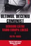 Cumpara ieftin Ultimul deceniu comunist - Scrisori catre radio Europa Libera, vol. 1