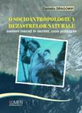 O socioantropologie a dezastrelor naturale. Oameni inecati in lacrimi, case prabusite - Corneliu DRAGOMIR