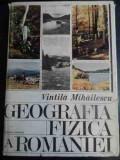Geografia Fizica A Romaniei - Vintila Mihailescu ,544287
