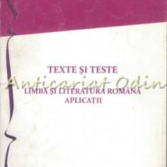 Texte Si Teste. Limba Si Literatura Romana. Aplicatii - Gabriela Chiran