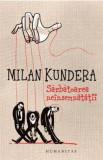 Sarbatoarea neinsemnatatii - de MILAN KUNDERA