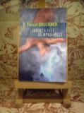 """Pascal Bruckner - Iubirea fata de aproapele """"A1559"""""""