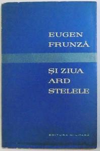 SI ZIUA ARD STELELE - VERSURI de EUGEN FRUNZA , 1961 , DEDICATIE*