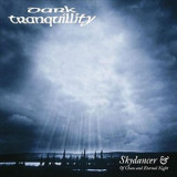 DARK TRANQUILLITY Skydancer Of Chaos And Eternal Night slipcase (cd)
