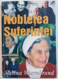 NOBLETEA SUFERINTEI de SABINA WURMBRAND , 2007