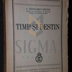 TIMP SI DESTIN - C . RADULESCU - MOTRU