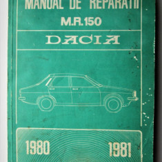 Manual de Reparatii M.R. 150 Dacia. Pitesti 1980: 1200, 1300 si 1310 + Bonus