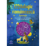 Mitologie romaneasca. Antologie | Gabriela Girmacea, Serban Andreescu, Didactica Publishing House
