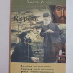 REPERE , DUHOVNICUL. RUGACIUNEA. POSTUL DE DANION VASILE 2007