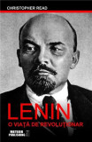 Lenin - O viata de revolutionar | Christopher Read, Meteor Press