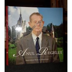 PRINCIPELE RADU AL ROMANIEI - MIHAI I (REGELE ROMANIEI), ANUL REGELUI (Cu Ocazia Implinirii Varstei de 90 Ani!), 2011, Bucuresti
