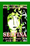 Selfina si alte piese de teatru - Mircea Florin Caracas