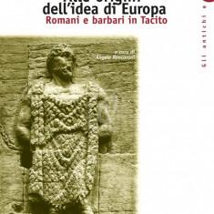 Alle origini dell' idea di Europa. Romani e barbari in Tacito