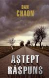 Astept raspuns | Dan Chaon