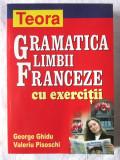 """""""GRAMATICA LIMBII FRANCEZE CU EXERCITII"""", George Ghidu, Valeriu Pisoschi, 2008"""