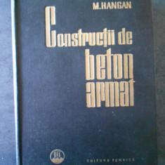 MIHAIL D. HANGAN - CONSTRUCTII DE BETON ARMAT