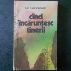 IURI ZAIUNCIKOSKI - CAND INCARUNTESC TINERII
