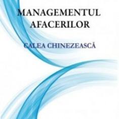 Managementul afacerilor: calea chinezească