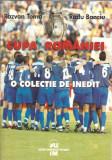 Cupa Romaniei O colectie de inedit - Razvan Toma Radu Banciu (ca noua)