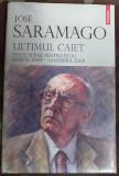 Jose Saramago Ultimul Caiet Texte Scrise Pentru Blog:Martie 2009-Noiembrie 2009