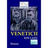 Veneticii - Ion Lazu