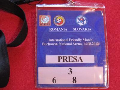 Acreditare meci fotbal ROMANIA - SLOVACIA (14.08.2013) foto