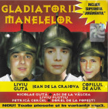 CD Gladiatorii Manelelor: Liviu Guță, Vali Vijelie, Florin Salam