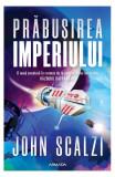 Prăbușirea Imperiului. Seria Interdependența (Vol.1)