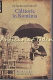 Cumpara ieftin Calatorie In Romania - Sir Sacheverell Sitwell