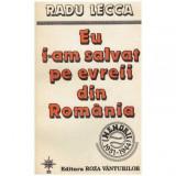 Eu i-am salvat pe evreii din Romania