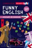 Funny English. Jocuri si enigme 11+, Sandra Lebrun