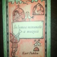 In lumea minunata a muzicii- Kurt Pahlen