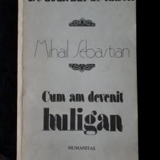 CUM AM DEVENIT HULIGAN × Mihail Sebastian