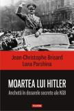 Moartea lui Hitler | Jean-Christophe Brisard, Lana Parshina, Polirom
