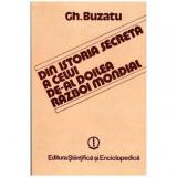 Din istoria secreta a celui de-al doilea Razboi Mondial, Gheorghe Buzatu