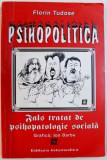 PSIHOPOLITICA - FALS TRATAT DE PSIHOPATOLOGIE SOCIALA de FLORIN TUDOSE , grafica de ION BARBU , DEDICATIE*
