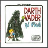 Cumpara ieftin Star Wars. Darth Vader si fiul/Jeffrey Brown