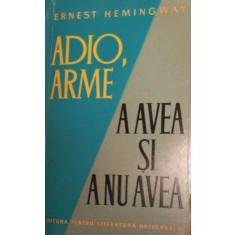 ADIO , ARME * A AVEA SI A NU AVEA - ERNEST HEMINGWAY