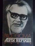 Arta Refugii - Paul Goma ,540290