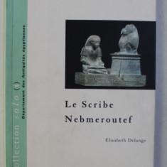 LE SCRIBE NEBMEROUTEF par ELISABETH DELANGE , 1996